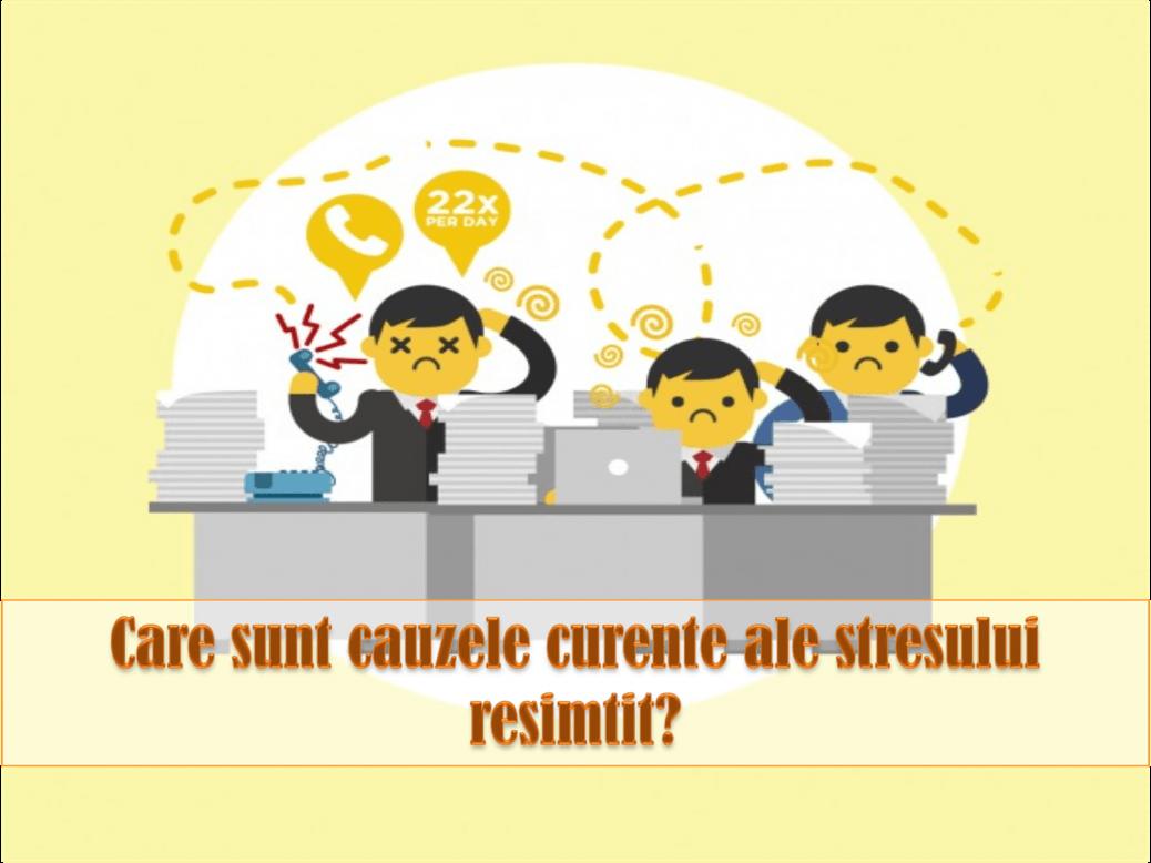 cauzele stresului stresul la locul de munca surse de stres profesional