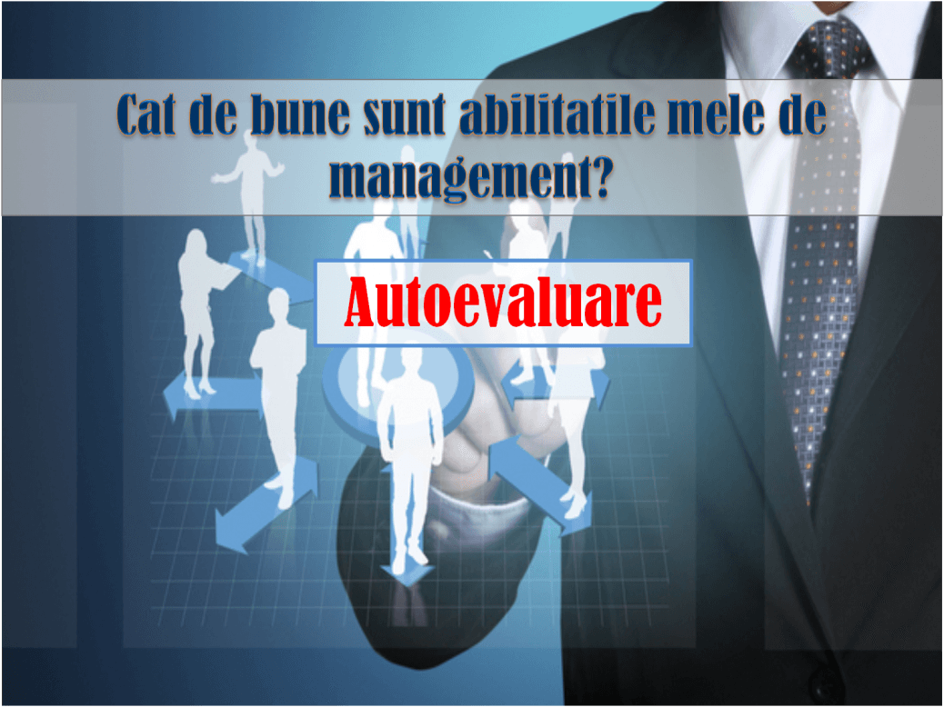autoevaluarea abiliattailor de management; manager de succes; rresponsabilitatile managerului