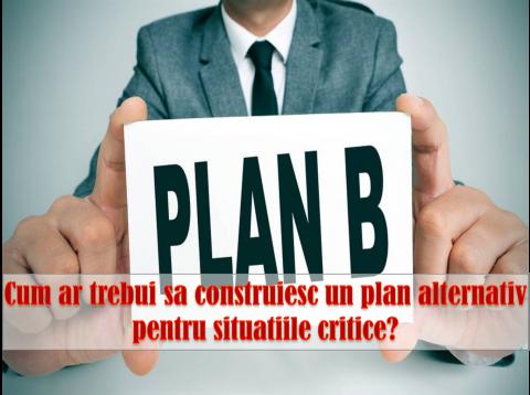 PLANIFICAREA DE CONTINGENTA – dezvoltarea unui plan B