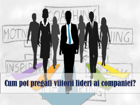 MODELUL PLANURILOR DE SUCCESIUNE – dezvoltarea viitorilor lideri ai organizatiei