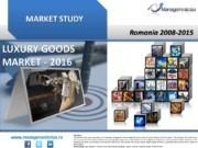 studiu piata bunuri de lux; indicatori financiari bunuri de lux; top companii piata bunuri de lux; evolutie piata bunuri de lux; factori de influenta piata bunuri de lux
