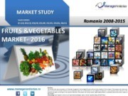 studiu piata legume fructe; indicatori financiari legume fructe; top companii piata legume fructe; evolutie piata legume fructe; factori de influenta piata legume fructe