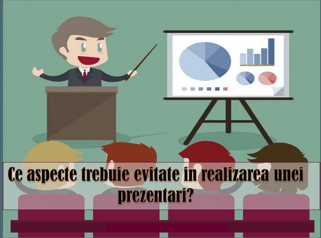 greseli frecvente in prezentari , livrarea unei prezentari , greseli public speaking