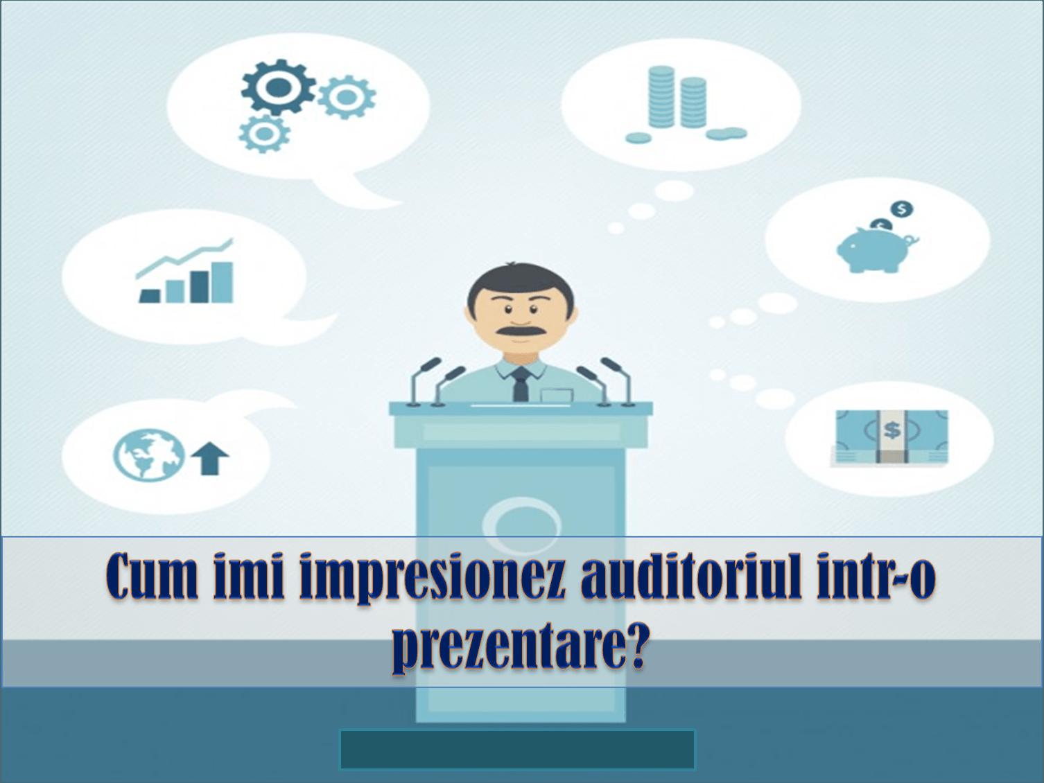 structura unei prezentari; pregatirea prezentarii; eficienta comunicarii