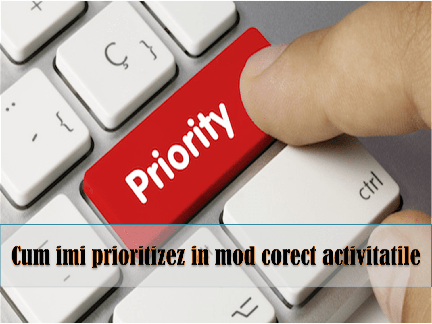 principiul important-urgent Eisenhower prioritizarea activitatilor