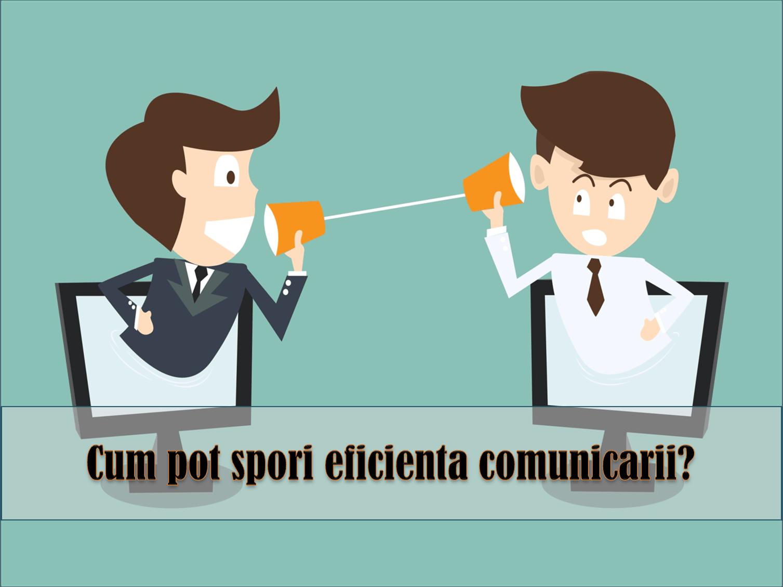 ciclul comunicarii; eficienta informarii; rafinarea discursului