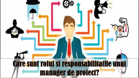 MANAGERUL DE PROIECT – Rol si responsabilitati